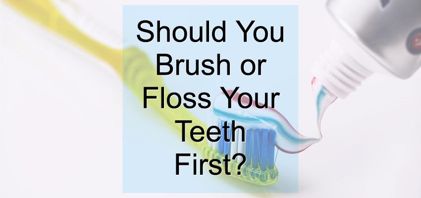 Brush or Floss