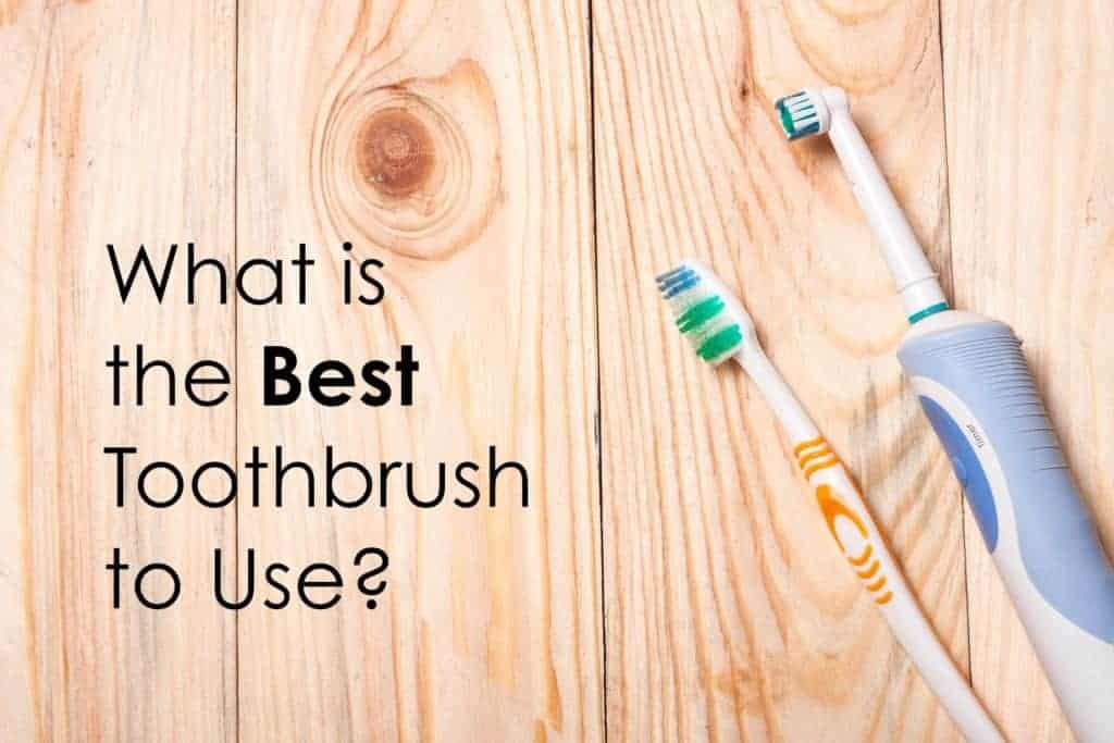 what is the best toothbrush to use
